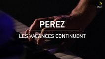 Inrocks Session : Les vacances continuent de Perez