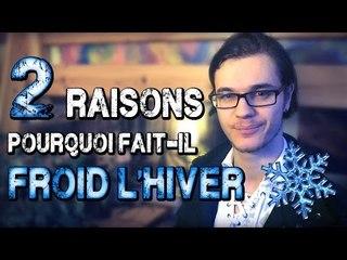 CHRIS: 2 Raisons Pourquoi Fait-il Froid l'Hiver