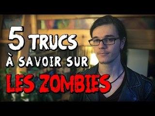 CHRIS : 5 Trucs à Savoir sur les Zombies