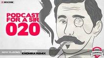 Podcast for a Sir - 020 - Chris Schweizer Guest Mix