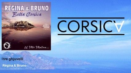Régina & Bruno - I tre ghjuvelli