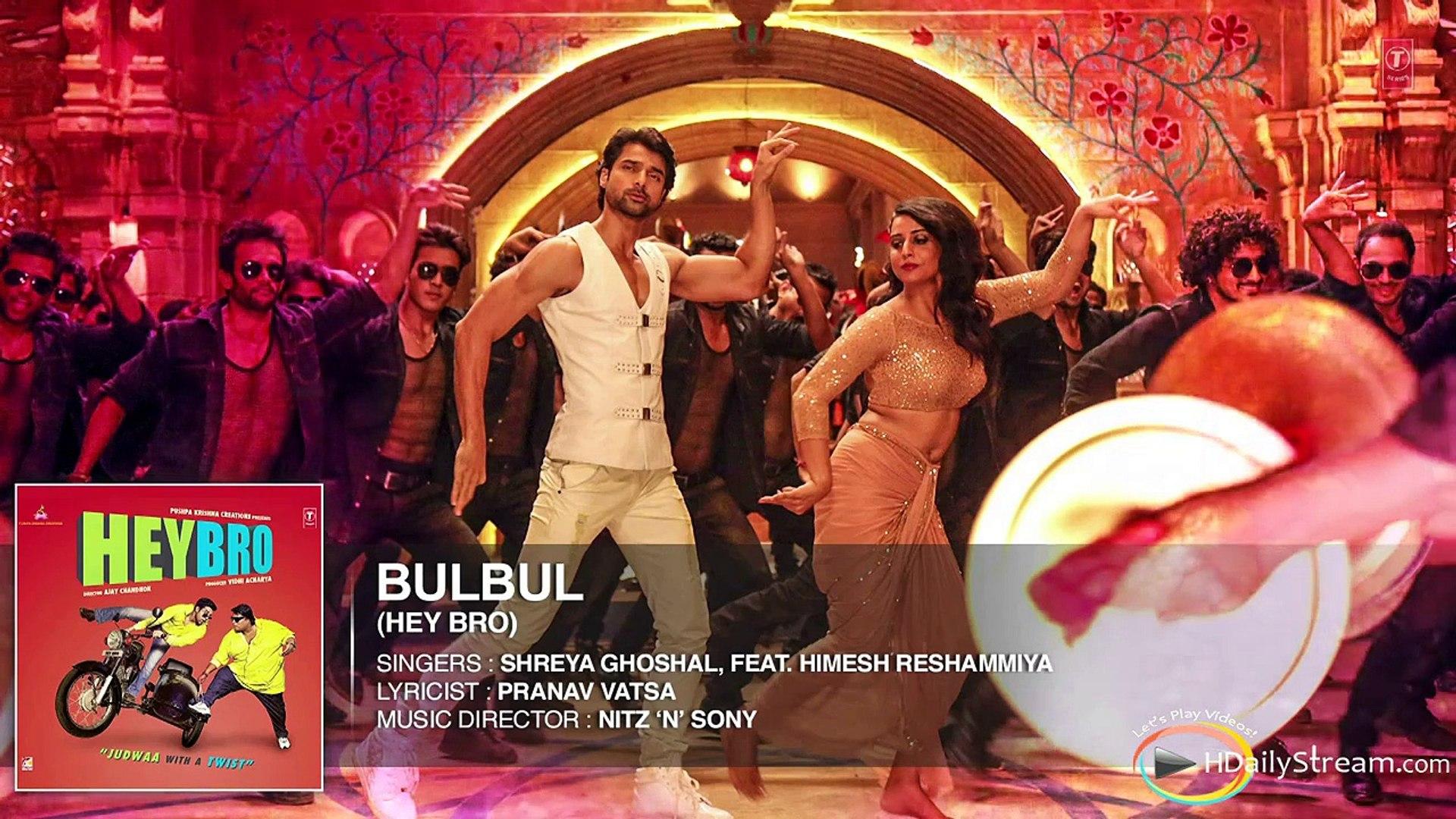 'Bulbul' Full Song (Audio) - Hey Bro - Shreya Ghoshal, Feat. Himesh Reshammiya - Ganesh Ac