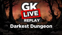 Darkest Dungeon - GK Live