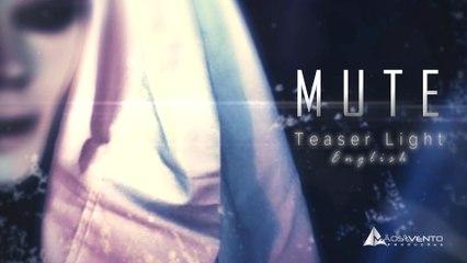 MUTE - Teaser Light │English Version