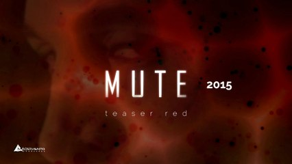 MUTE - Teaser Red │ 2015