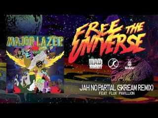 Major Lazer - Jah No Partial Skream Remix) featuring Flux Pavilion [OFFICIAL HQ AUDIO]