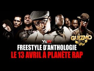Guizmo, Zoxea, Oxmo, Youssoupha, Dany dan, Mokless, Busta flex, Melo P / freestyle / Y&W