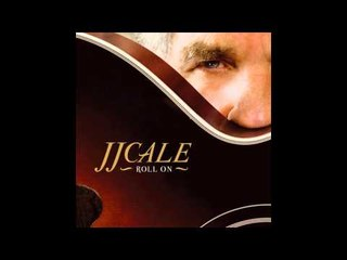 JJ Cale feat. Eric Clapton - Roll On (feat. Eric Clapton)
