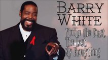 Barry White - You're the first the last my everything (SR) - HD