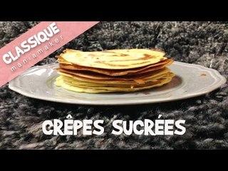 Recette des Crêpes sucrées ultra faciles et rapides !