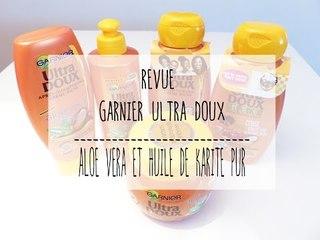 Revue de produit I Garnier Ultradoux Aloe vera et Karité