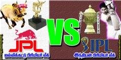 IPL vs JPL (Indian Premier League vs Jallikattu Premier League) 20150118