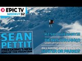 EpicTV Weekly 32: Skier Sean Pettit, Pipe Masters, Urubko Plans New Route on Everest, WIN K2 SKIS!