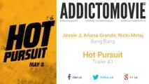 Hot Pursuit - Trailer #1 Music #2 (Jessie J, Ariana Grande, Nicki Minaj - Bang Bang)
