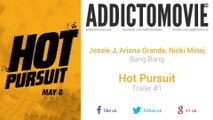 Hot Pursuit - Trailer #1 Music #2 (Jessie J, Ariana Grande, Nicki Minaj - Bang Bang)