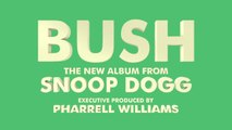 """i am OTHER & Doggy Style Records Presents Snoop Dogg """"BUSH: a Snoop Odyssey"""""""