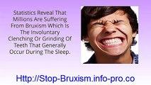 Grinding Teeth, Bruxism Treatment, Stop Teeth Grinding, How To Stop Bruxism, Grinding My Teeth