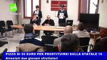 Pizzo di 50 euro per prostituirsi sulla Statale 16, arrestati due giovani sfruttatori