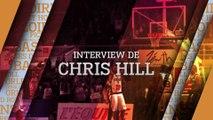 Interview de Chris Hill