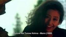 Kehna Hai Tumse Kehna - Mann (1999)