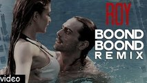 Boond Boond' Remix by DJ ANGEL VIDEO SONG - Roy - Ankit Tiwari - Movizonline