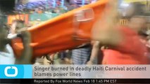 Singer Burned in Deadly Haiti Carnival Accident Blames Power Lines
