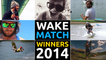 Winners of the Wake Match 2014 - Highlights