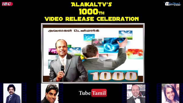AlaikalTv's 1000th Video Release. 27.05.15 - By. K.S.Thurai