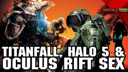 Xbox One NO MORE DRM! Virtual Reality SEXY LADIES, Halo SAGA, Titanfall SINGLE-PLAYER, & More!