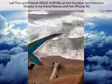 Extreme iPhone 4G video sample - Leif Thor RIDGE SURFING at Fort Funston - Windpower!