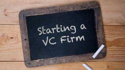 Starting a VC Firm