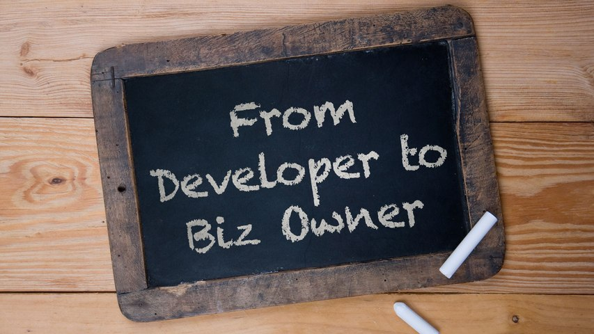 From Developer to Business Owner