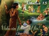 """Cantico 15:  """"Vida sin fin al fin"""""""