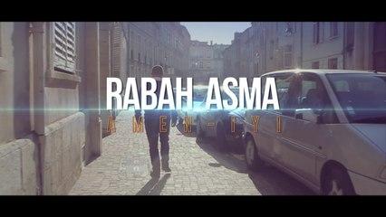 Rabah Asma - RABAH ASMA CLIP 2015 - AMEN-IYI