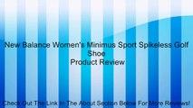 New Balance Women's Minimus Sport Spikeless Golf Shoe Review