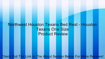 Northwest Houston Texans Bed Rest - Houston Texans One Size Review