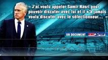 """Didier Deschamps : """" Samir Nasri n'a jamais voulu discuter avec moi """""""