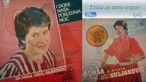 Semsa Suljakovic i Juzni Vetar Uzmi me majko u krilo svoje - (Audio 1983) - CEO ALBUM