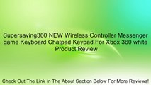 Supersaving360 NEW Wireless Controller Messenger game Keyboard Chatpad Keypad For Xbox 360 white Review