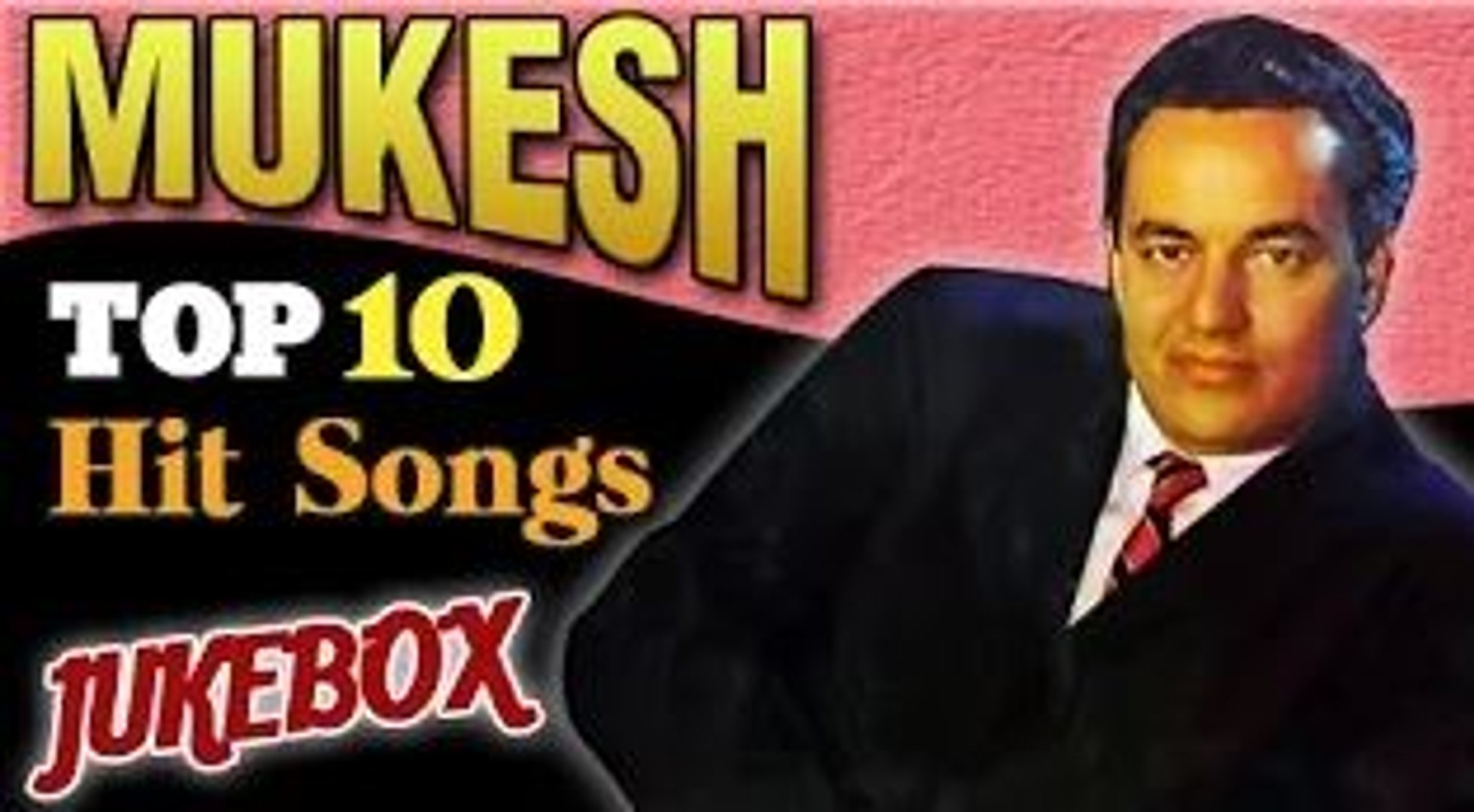 Mukesh Hit Songs - Jukebox Collection - Top 10 Hits - Evergreen Old Hindi  Songs - video dailymotion