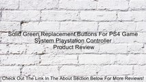 Solid Green Replacement Buttons For PS4 Game System Playstation Controller Review