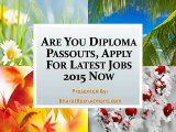 Are You Diploma Passouts, Apply For Latest Jobs 2015 Now