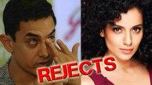 Aamir Khan REJECTED By Kangana Ranaut