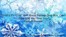 "SD1053 5""x10""x3"" Wall Mount Receipt Drop Box, Cash Drop box, Key Drop box Review"