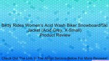 Betty Rides Women's Acid Wash Biker Snowboard/Ski Jacket (Acid Grey, X-Small) Review