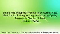 cnomg Red Windproof Warmth Neck Warmer Face Mask Ski Ice Fishing Hunting Nordic Skiing Cycling Motorcycle Bike Ski Helmet Review