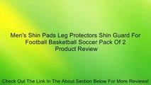 Men's Shin Pads Leg Protectors Shin Guard For Football Basketball Soccer Pack Of 2 Review