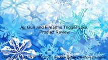 Air Gun and Firearms Trigger Lock Review