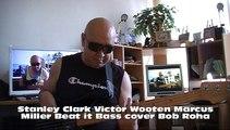 Stanley Clark Victor Wooten Marcus Miller Beat it Bass cover Bob Roha