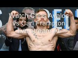 watch boxing Chris Avalos vs Carl Frampton live stream